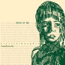 "DOGS OF IRE – ""Sterile Thoughts from a First-World"" CD … ESN007"