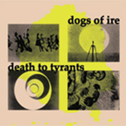 "DEATH TO TYRANTS / DOGS OF IRE – split 10"" … ESN005"